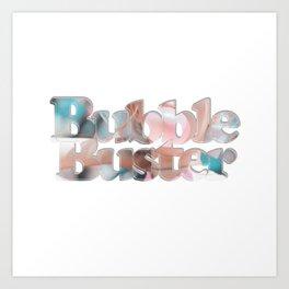 Bubble Buster Art Print