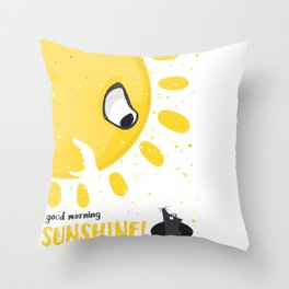 good morning, sunshine! Throw Pillow