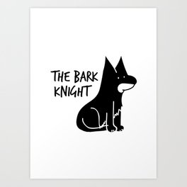 The Bark Knight Art Print