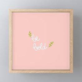 be bold Framed Mini Art Print