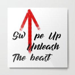 unleash the beast Metal Print