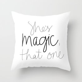 She's Magic, That One Throw Pillow
