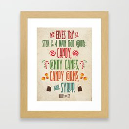 Buddy the Elf! The Four Main Food Groups Framed Art Print