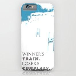 SKI RACING - WINNERS TRAIN LOSERS COMPLAIN - BLUE iPhone Case