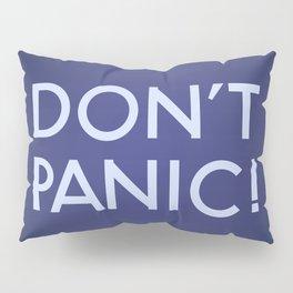 Don't Panic! Pillow Sham