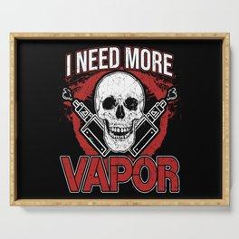 I Need More Vapor Serving Tray