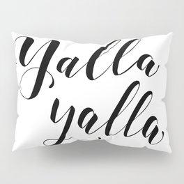 Yalla Yalla Script Lettering Design Pillow Sham