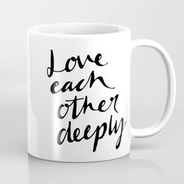 Love deeply Coffee Mug