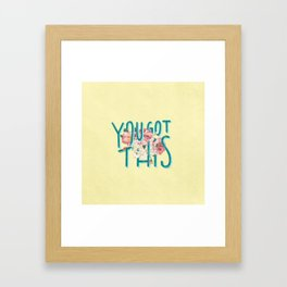 You Got This motivational lettering artwork with floral details, perfect gift for her! Framed Art Print