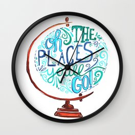 Oh The Places You'll Go - Vintage Globe Hand Lettered Typography Wall Clock