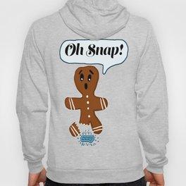 Oh Snap Gingerbread Man  Hoody