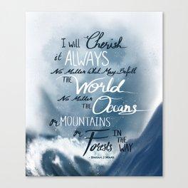 I Will Cherish It Always Canvas Print