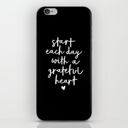Start Each Day With a Grateful Heart black-white typography poster design modern wall art home decor iPhone Skin