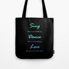 Sing, Dance, Love Tote Bag