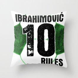 Ibrahimovic 10 Rules Throw Pillow
