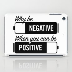 why be negative iPad Case