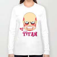 attack on titan Long Sleeve T-shirts featuring My Little Titan by TheBeardedPen