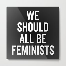 All Be Feminists Saying Metal Print