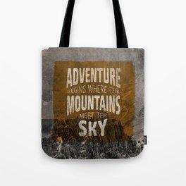 Adventure begins where the mountains meet the sky Tote Bag