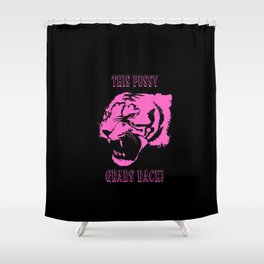 This Pussy Grabs Back! Shower Curtain