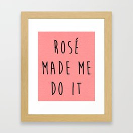 Rosé Do It Funny Quote Framed Art Print