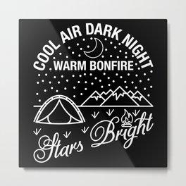 Cold Air, Dark Night. Warm Bonfire, Stars Brights Metal Print