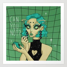 Can You Not (Green) Art Print