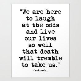 Charles Bukowski Quote Laugh Art Print