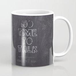 No Time To Talk - Send me a text Coffee Mug