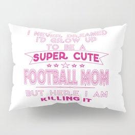 A Super cute Football Mom Pillow Sham