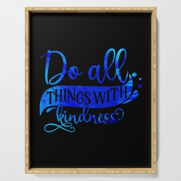 Do Things with Kindness Serving Tray