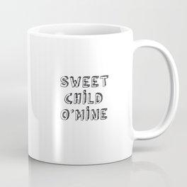 Sweet Child O'Mine Coffee Mug