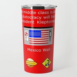 Plutocracy 4 ever Travel Mug