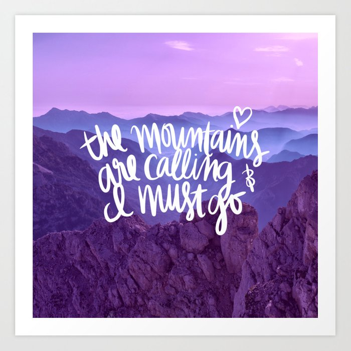 Mountains Are Calling Art Print