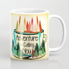Adventure is Calling You Coffee Mug
