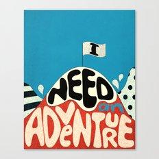 I Need An Adventure Canvas Print