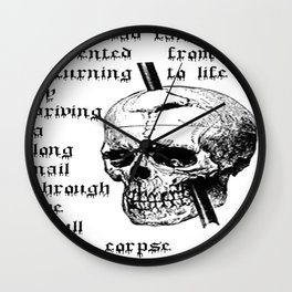 Driving A Long Nail Through The Skull Of A Corpse  Wall Clock