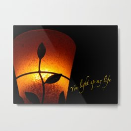 VALENTINE - YOU LIGHT UP MY LIFE Metal Print