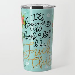 Pretty Swe*ry: It's beginning to look a lot like Fuck This Travel Mug
