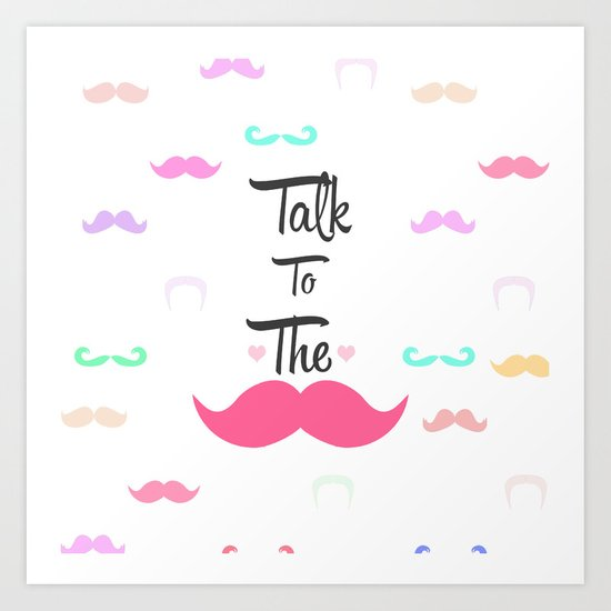Funny Girly Talk To The Mustache Bright Pink Heart Art Print