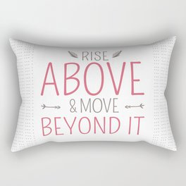 Whimsical Words of Wisdom - Rise Above and Move Beyond It Rectangular Pillow