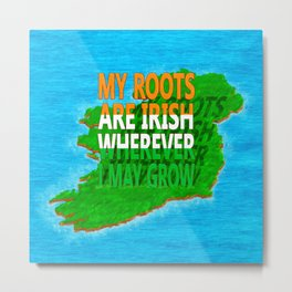 Irish Roots Typographical Map Art Metal Print