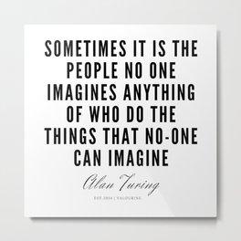 13    | Alan Turing Quotes  | 190716 | Metal Print