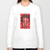 bitch Long Sleeve T-shirts featuring BITCH by Spooky Dooky