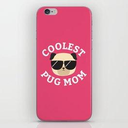 Coolest Pug Mom iPhone Skin