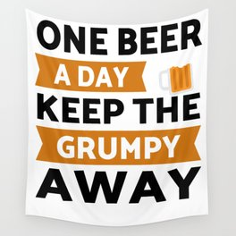 One Beer a day keep grumpy away Wall Tapestry