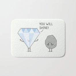 you will shine! Bath Mat