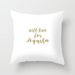 Will Run for Tequila Throw Pillow