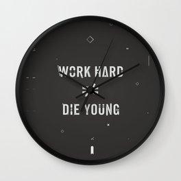 Work Hard, Die Young / Dark Wall Clock