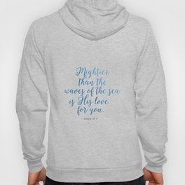 Psalm 93:4 printable,Mightier than the waves print,Bible verse wall art,Christian print,Watercolor v Hoody